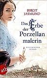 'Das Erbe der Porzellanmalerin' von 'Birgit Jasmund'