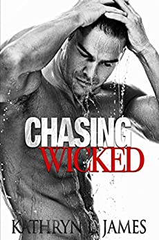 Chasing Wicked (The Mitchell Brothers - Wicked Series Book 1) by [James, Kathryn L]
