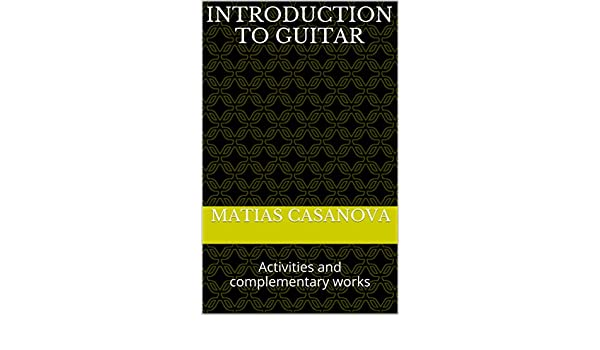 Introduction to guitar: Activities and complementary works