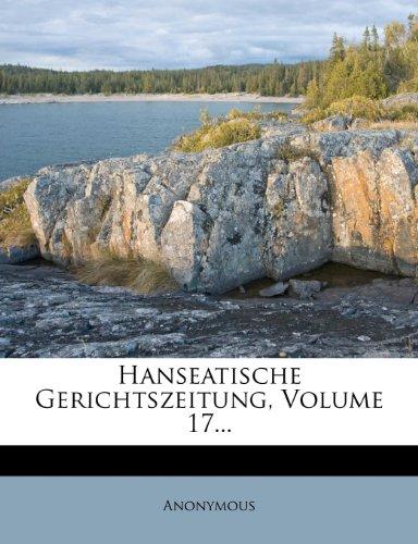 Hanseatische Gerichtszeitung, Volume 17...