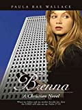 Front cover for the book Brenna A Christian Novel by PAULA RAE WALLACE