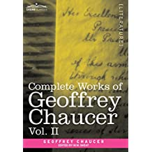 Complete Works of Geoffrey Chaucer, Vol. II: Boethius and Troilus (in Seven Volumes) (Cosmio Classics)
