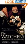The Watchers: A Secret History of the...