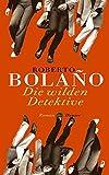 Die wilden Detektive: Roman