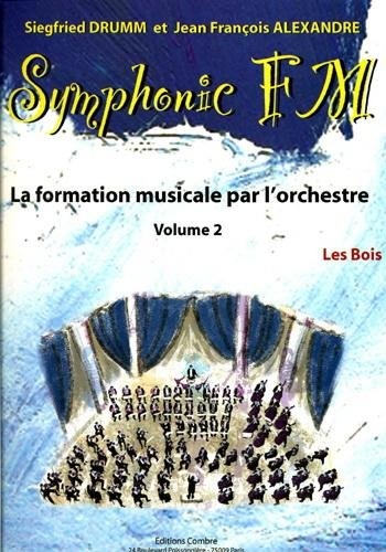 Symphonic FM - Vol. 2 : Elève : Les Bois par Drumm S. Et Alexandre J. Fr.