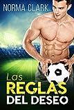 Las Reglas Del Deseo: (Romance Deportivo)