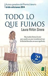 Todo lo que fuimos par Laura Riñón