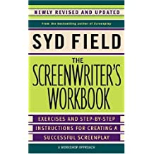 The Screenwriter's Workbook: Exercises and Step-by-step Instructions for Creating a Successful Screenplay by Syd Field (2-May-2007) Paperback