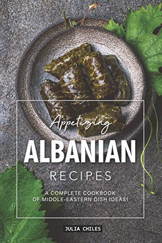 Appetizing Albanian Recipes: A Complete Cookbook of Middle-Eastern Dish Ideas! Dessert-container