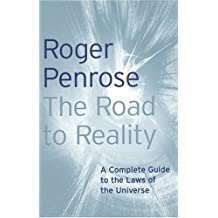 The Road to Reality: A Complete Guide to the Laws of the Universe by Penrose, Roger (July 29, 2004) Hardcover