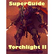 SuperGuide for Torchlight II (English Edition)