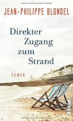 Direkter Zugang zum Strand: Roman