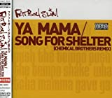 Ya Mama/Song for Shelter by Fatboy Slim (2001-11-21) -