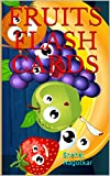 FRUITS Flash Cards: Fruits Flash Cards for children between zero to six years (Second Book 3)