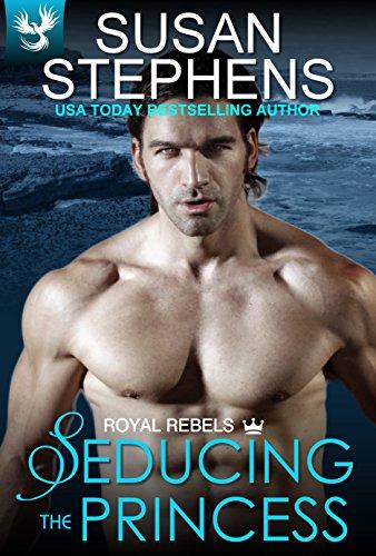 Seducing The Princess (Royal Rebels Book 1) by Susan Stephens