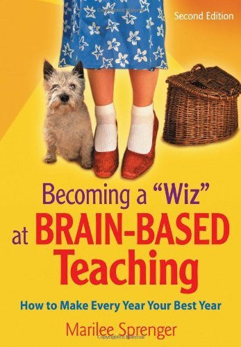 "Becoming a ""Wiz"" at Brain-Based Teaching: How to Make Every Year Your Best Year by Sprenger, Marilee B. (2006) Paperback"