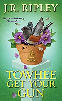 Descargar Libro It Towhee Get Your Gun (A Bird Lover's Mystery Book 2) Epub Gratis Sin Registro
