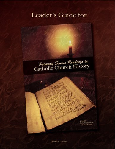 Leader's Guide for <em>Primary Source Readings in Catholic Church History</em> (2005-04-15)