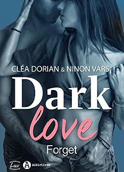 Dark Love – 1: Forget par [Dorian, Cléa, Vars, Ninon]