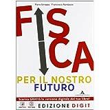 Fisica per il nostro futuro Edizione Digit - Volume per il 1° anno Edizione Digit. Con Me book e Contenuti Digitali Integrativi online