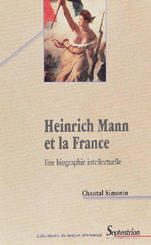 Heinrich Mann et la France : Une biographie intellectuelle