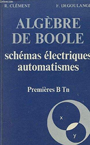 ALGEBRE DE BOOLE / SCHEMAS ELECTRIQUES AUTOMATISMES / PREMIERES BTn.