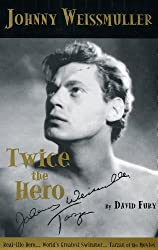 Johnny Weissmuller: Twice the Hero (English Edition)
