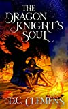 #10: The Dragon Knight's Soul (The Dragon Knight Series Book 4)
