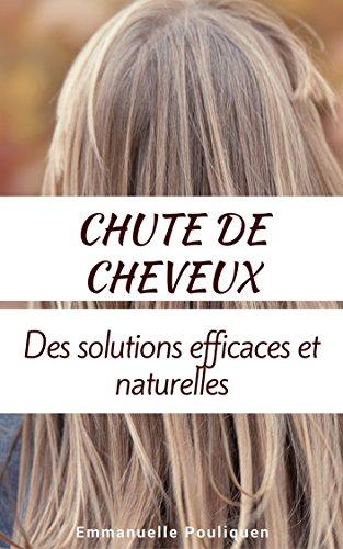 Chute de cheveux, des solutions efficaces et naturelles par Emmanuelle Pouliquen