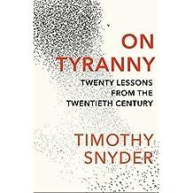 On Tyranny: Twenty Lessons from the Twentieth Century (English Edition)