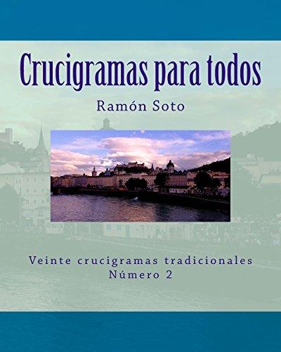 Crucigramas para todos: Veinte crucigramas tradicionales: Volume 2 (Crucigramas para todos - Formato grande) por Ramon Soto