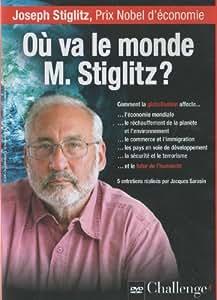 Où va le monde M. Stiglitz?