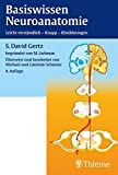 Basiswissen Neuroanatomie: Leicht verständlich - Knapp - Klinikbezogen - S. D. Gertz, Michael Liebman