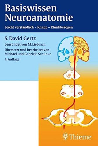 Basiswissen Neuroanatomie: Leicht verständlich - Knapp - Klinikbezogen