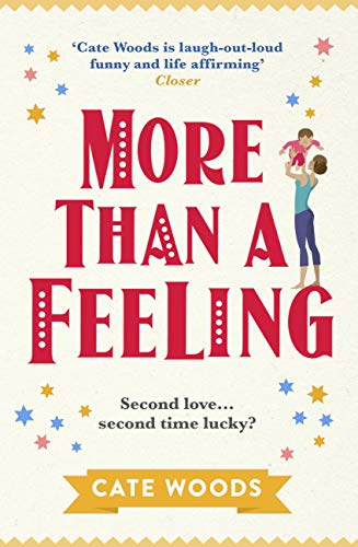 More Than a Feeling: A Hilarious Rom Com That Will Have You Hooked by [Woods, Cate]