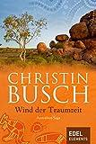 Wind der Traumzeit: 2. Band der großen Australien-Saga bei Amazon kaufen