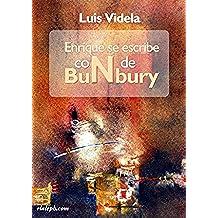 Enrique Se Escribe Con N De Bunbury/ Enrique Is Written With N for Bunbury: Una Biografia No Autorizada