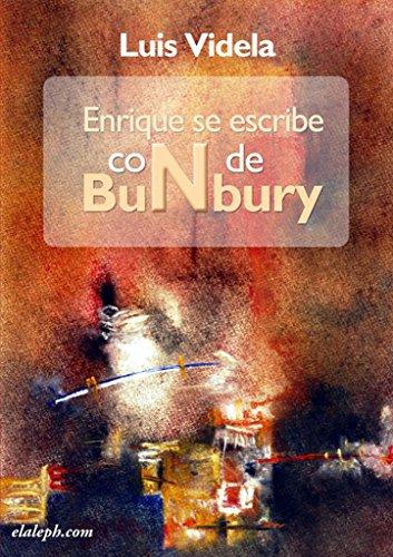 Enrique Se Escribe Con N De Bunbury/ Enrique Is Written With N for Bunbury: Una Biografia No Autorizada por Luis Videla