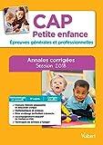 CAP Petite enfance - Épreuves générales et professionnelles - Sujets corrigés session 2018...