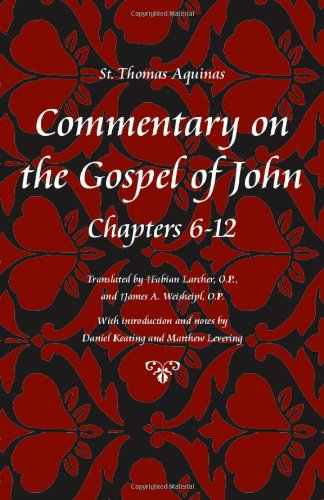 Commentary on the Gospel of John, Chapters 6-12 (Thomas Aquinas in Translation)