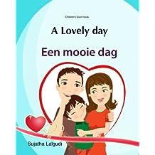 Dutch children's book: A lovely day: Dutch books for children.(Bilingual Edition) English Dutch children's picture book. Children's bilingual Dutch book.Kids Dutch (Bilingual Dutch books for children)