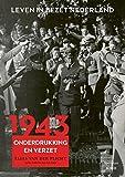 1943: Onderdrukking en verzet (Leven in bezet Nederland (4))
