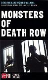 Monsters Of Death Row: America's Dead Men and Women Walking (True Crime)