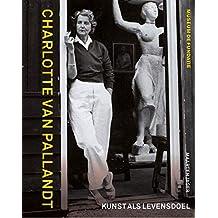 Charlotte van Pallandt: Kunst als levensdoel