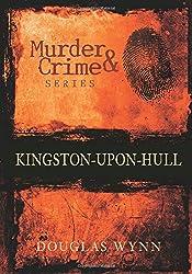 Murder & Crime series: Kingston-upon-Hull (Murder & Crime)