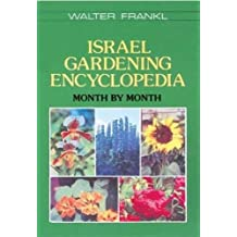 Israel Gardening Encyclopedia: Month By Month