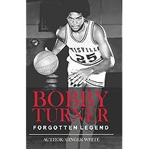 Bobby Turner: Forgotten Legend (English Edition)