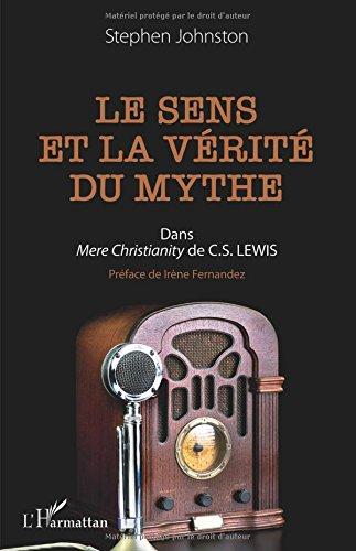 Le sens et la vérité du mythe: Dans Mere Christianity De C.S. Lewis