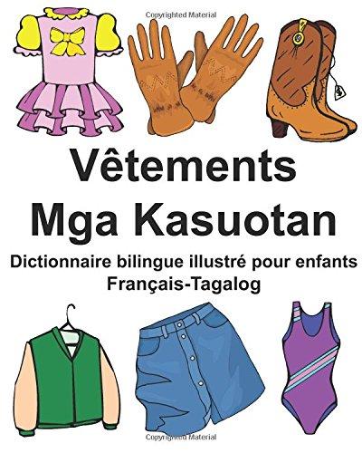 Français-Tagalog Vêtements/Mga Kasuotan Dictionnaire bilingue illustré pour enfants par Richard Carlson Jr.