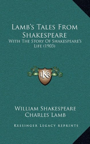 Lamb's Tales from Shakespeare: With the Story of Shakespeare's Life (1903) por William Shakespeare
